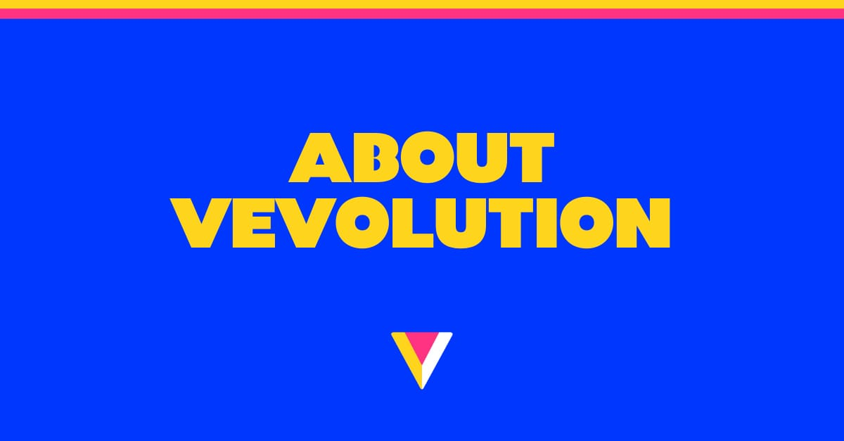 About Vevolution